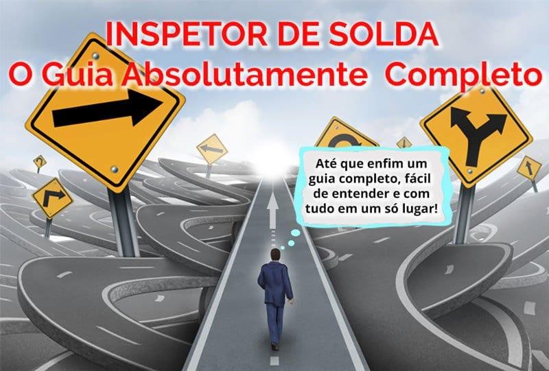 Inspetor de Solda: Imagem Inspetor de Solda O Guia Absolutamente Completo big